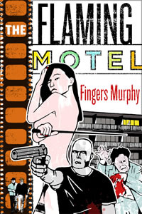The Flaming Motel by Fingers Murphy