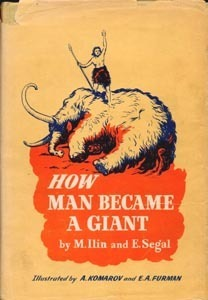How Man Became A Giant by M. Ilin