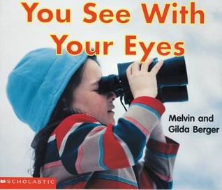 You See with Your Eyes (Scholastic Readers Time-to-Discover)