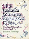 The Infinite Wisdom of Harriet Rose