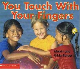 You Touch With Your Fingers