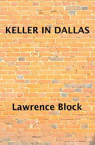 Keller in Dallas by Lawrence Block