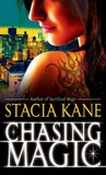 Chasing Magic by Stacia Kane