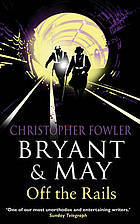 08 - Bryant and May Off the Rails (IN CHAPTERS) - Christopher Fowler