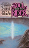 Children of Flux and Anchor (Soul Rider, #5)