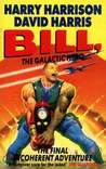 Bill, the Galactic Hero: The Final Incoherent Adventure (Bill, #7)