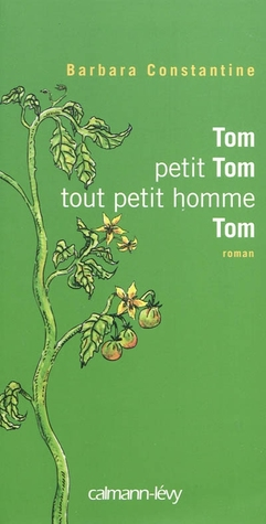 Tom, petit Tom, tout petit homme, Tom by Barbara Constantine