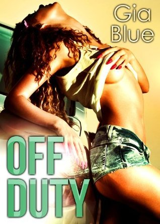 Off Duty by Gia Blue