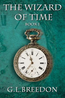 The Wizard of Time (Wizard of Time, #1)