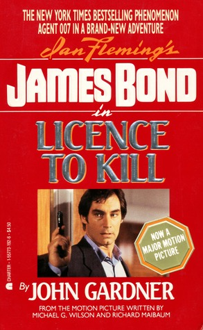 Licence to Kill (John Gardner's Bond, #9)
