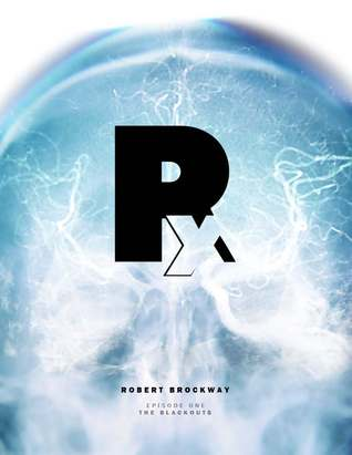 Rx - Episode 1 by Robert Brockway