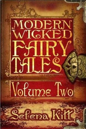 Modern Wicked Fairy Tales: Volume 2