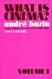 What Is Cinema?, Vol. 1 by André Bazin