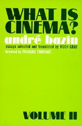 What is Cinema?, Vol. 2 by André Bazin