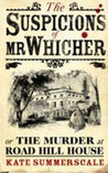 The Suspicions Of Mr. Whicher, Or, The Murder At Road Hill House