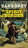 Spirit of the Border by Zane Grey