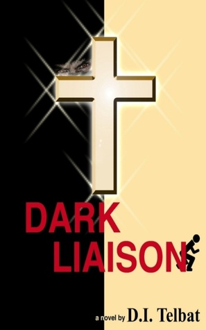 Dark Liaison: A Christian Suspense Novel (The Coil Series, #1)