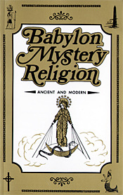 Babylon Mystery Religion by Ralph Woodrow