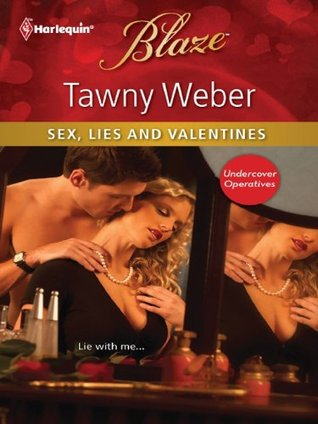 Sex, Lies and Valentines by Tawny Weber