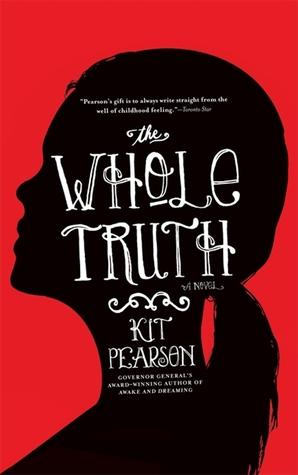 The Whole Truth by Kit Pearson