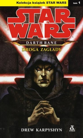 Droga zagłady (Star Wars: Darth Bane, #1)