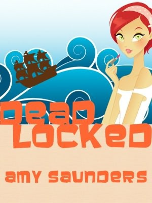 Dead Locked by Amy Saunders