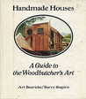 Handmade Houses: A Guide to the Woodbutcher's Art