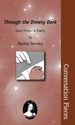 Through the Drowsy Dark: Short Fiction & Poetry (Conversation Pieces 27)