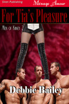 For Tia's Pleasure (Men of Kinsey, #2)