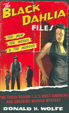 The Black Dahlia Files by Donald H. Wolfe