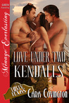 Love Under Two Kendalls (Lusty, Texas #9)
