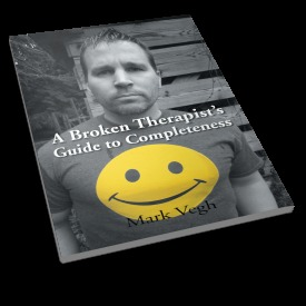 A Broken Therapist's Guide to Completeness by Mark Vegh
