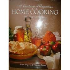 A Century Of Canadian Home Cooking: 1900 Through The '90s