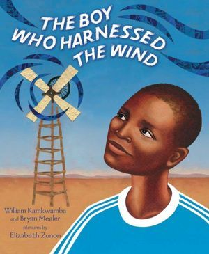 The Boy Who Harnessed the Wind (picture book)