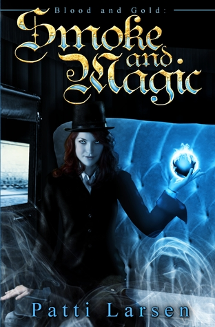 Smoke and Magic by Patti Larsen