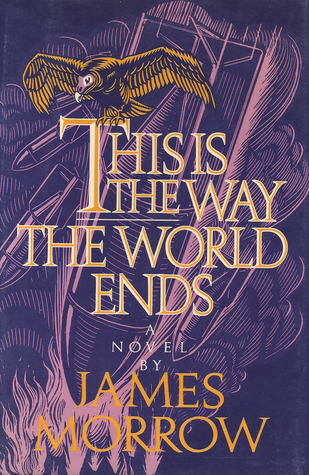 Download online for free This is the Way the World Ends by James K. Morrow ePub