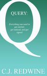 QUERY: Everything You Need to Get Started, Get Noticed, and Get Signed