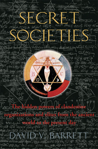 A Brief History Of Secret Societies by David V. Barrett