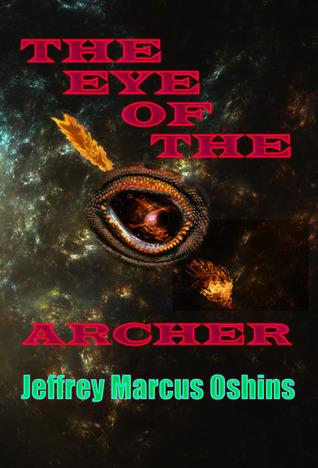 The Eye of the Archer by Jeffrey Marcus Oshins