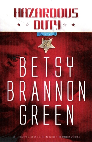 Hazardous Duty by Betsy Brannon Green
