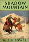 Shadow Mountain by B.M. Bower