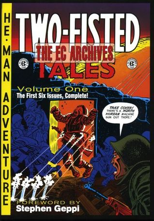The EC Archives: Two-Fisted Tales, Vol. 1