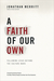 A Faith of Our Own by Jonathan Merritt