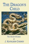 The Dragon's Child:Two Short Stories