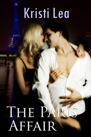 The Paris Affair by Kristi Lea