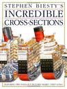 Incredible Cross-Sections (Stephen Biesty's Cross-sections)