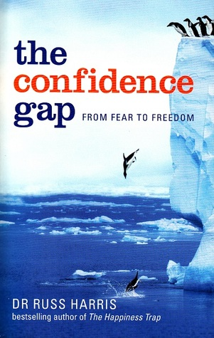 The Confidence Gap by Russ Harris