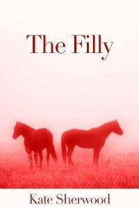 The Filly (Dark Horse, #2.4) by Kate Sherwood