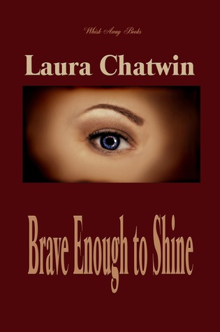 Brave enough to shine by Laura Chatwin