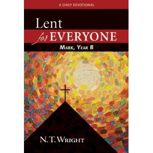 Lent for Everyone Mark Year B by N.T. Wright